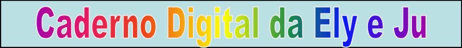 Caderno Digital Ely e Ju