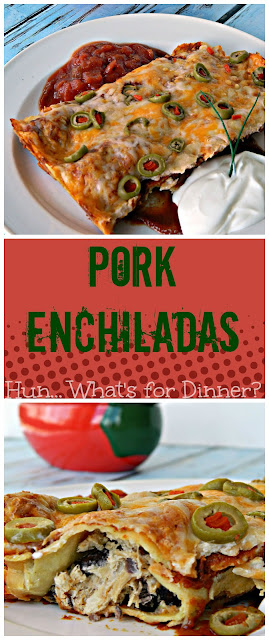 Pork Enchiladas- Hun... What's for Dinner?