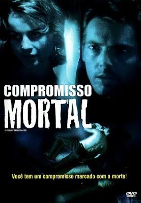 Filme Compromisso Mortal DVDRip RMVB Dublado