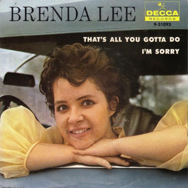 I'm sorry. Brenda Lee