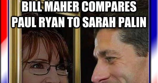 bill maher paul ryan sarah palin meme political memes bill maher compares paul ryan and sarah palin