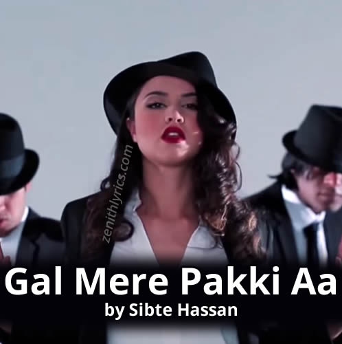 Gal Mere Pakki Aa by Sibte Hassan