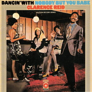 Clarence Reid – Dancin' With Nobody But You Babe (Soul/Funk)