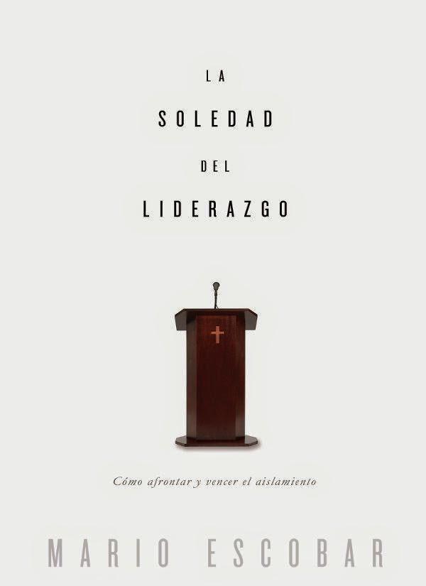 Mario Escobar-La Soledad Del Liderazgo-
