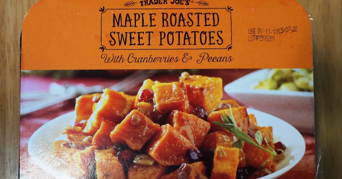 ... Trader Joe's Maple Roasted Sweet Potatoes With Cranberries & Pecans