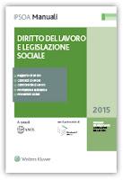 Manuale del praticante Consulente del lavoro - Diritto del Lavoro e Legislazione sociale 2015