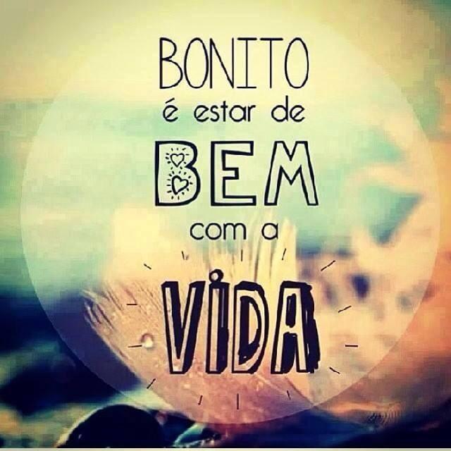 Bonito é Estar De Bem Com A Vida Frases Brasileiras
