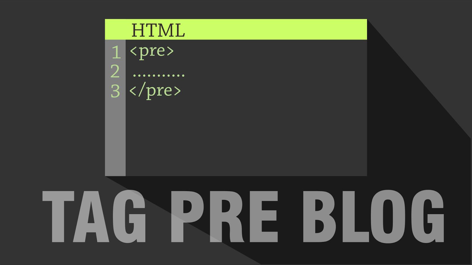 Cara Merubah atau Memodifikasi Tag Pre Blog