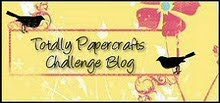 Totally Papercrafts Challenge Blog