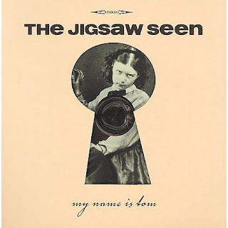 The Jigsaw Seen - My Name Is Tom - 1991