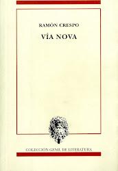 Vía Nova (Granada, 2001). Prólogo de Antonio Colinas.