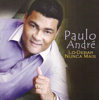 Download CD Paulo André   Lo Debar Nunca Mais