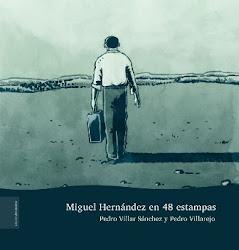 Miguel Hernández en 48 estampas (Libro de Notas, 2010)