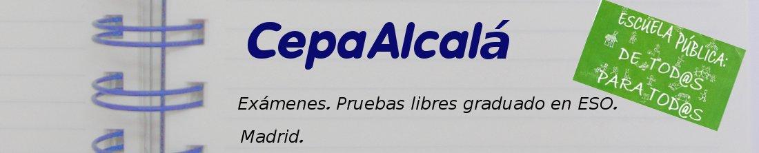 CEPAAlcala. Exámenes. Pruebas Libres Graduado Secundaria (ESO). Madrid