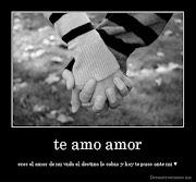 Te amo . ¿Cómo explicar con sólo dos palabras?. Todo lo que siento por . (desmotivaciones)