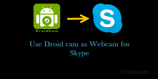 How to use Droidcam as webcam in Skype.