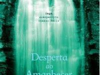 """Resenha: """"Desperta Ao Amanhecer"""" - Saga Acampamento Shadow Falls, #2 -  C.C. Hunter"""