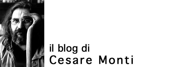 il blog di Cesare Monti