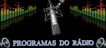 Visite Também: Programas do Rádio