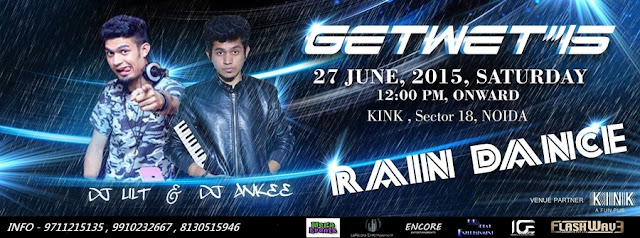 GetWet'15 Rain Dance Party at Kink, Noida