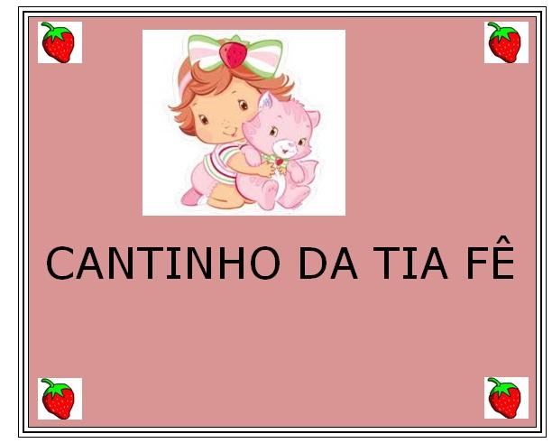 CANTINHO DA TIA FÊ