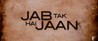 Jab Tak Hai Jaan trailer Poster