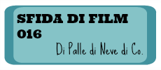 http://palledinevedico.blogspot.it/2016/01/sfida-di-film-016-presentazioni.html?showComment=1452604968665#c7346353511185110765