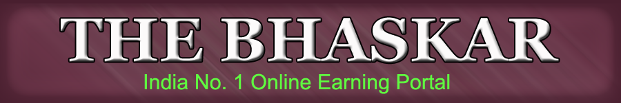 The Bhaskar : India No. 1 Online Earning Portal.