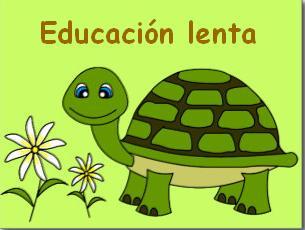 EDUCACIÓN LENTA