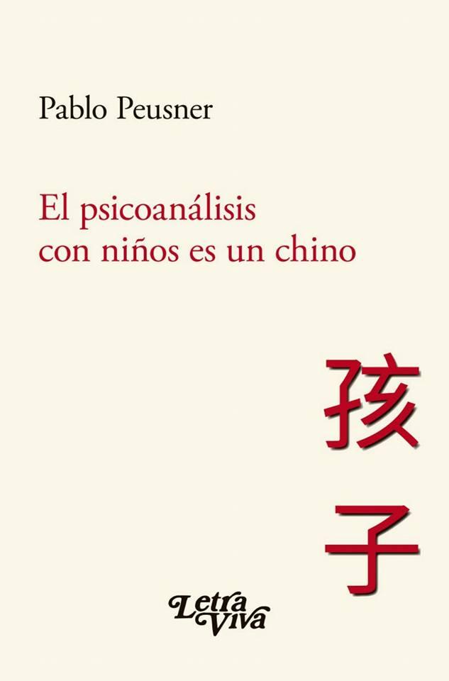 """""""El psicoanálisis con niños es un chino"""" (letra viva, 2016)"""
