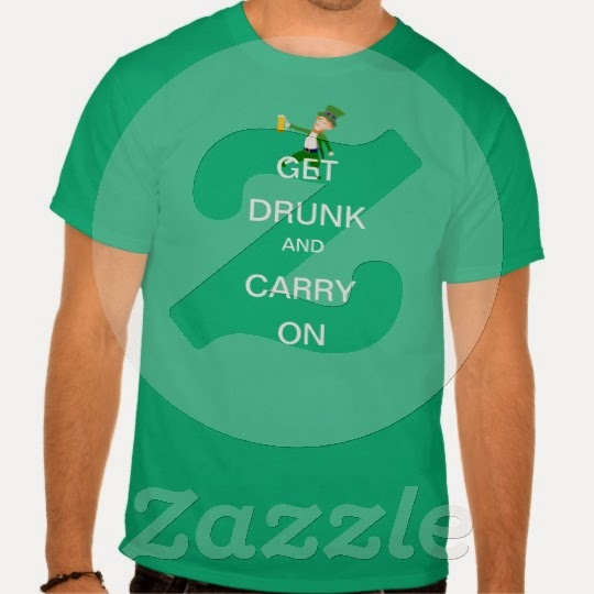 Get Drunk and Carry On Leprechaun on Zazzle