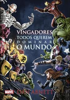 Vingadores: Todos Querem Dominar O Mundo (Dan Abnett)