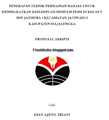 Proposal Skripsi: PENERAPAN TEKNIK PERMAINAN BAHASA UNTUK MENINGKATKAN KEMAMPUAN MENULIS PUISI DI KELAS V SDN JATISURA I KECAMATAN JATIWANGI KABUPATEN MAJALENGKA
