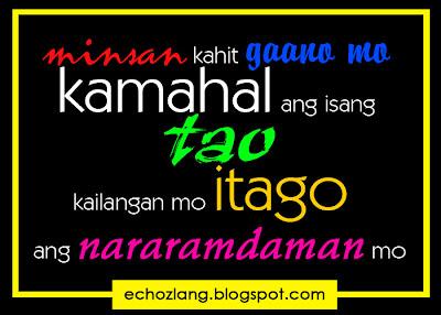minsan kahit gaano mo kamahal ang isang tao, kailangan mo itago ang nararamdaman mo