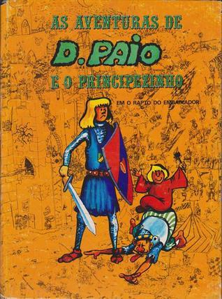 As aventuras de D. Paio e o Principezinho em o rapto do embaixador