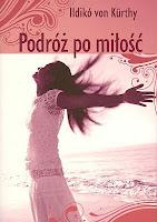 """Ildiko von Kurthy - """"Podróż po miłość"""""""