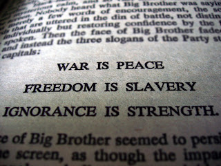 http://1.bp.blogspot.com/-ZV7CZQZip2Y/UxZEpM_ROYI/AAAAAAAAcDc/uhth_smV0yc/s1600/war-is-peace-freedom-is-slavery-ignorance-is-strength.jpg