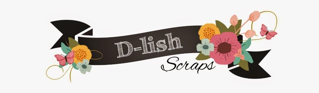 Guest Designer - D-lish Scraps