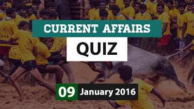 Current Affairs Quiz 9 January 2016