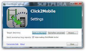 تحميل برنامج click2mobile لتحويل صيغ الفيديو الى الموبايل