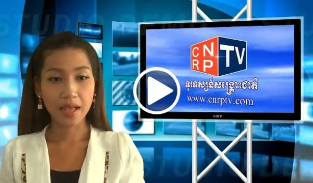 CNRP TV [06-Jun-2014] Video News