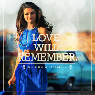 love will remember selena gomez