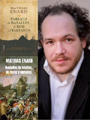 Habladles de batallas, de reyes y elefantes  Mathias Enard
