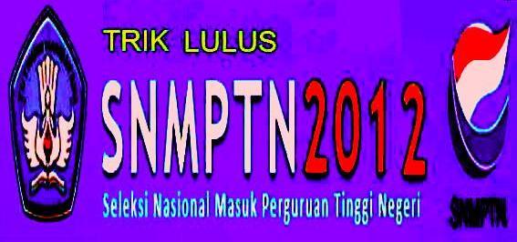 Tips Lulus SNMPTN 2012