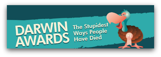Darwin Awards: The Stupidest Ways People Have Died ...