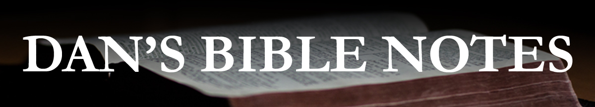 Dan Absalonson's Bible Notes