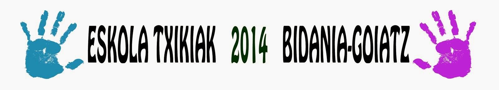 ESKOLA TXIKIAK   2014   BIDANIA-GOIATZ