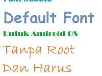 Cara Mengembalikan Font Bawaan Android Ke Default