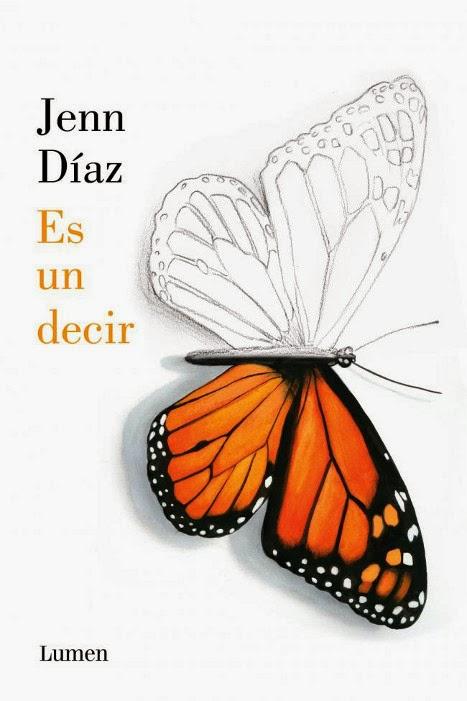 NOVELA - Es un decir  Jenn Díaz (Lumen, 13 marzo 2014)  Ficción contemporánea | Mayores de 18 años  Edición papel & ebook PORTADA