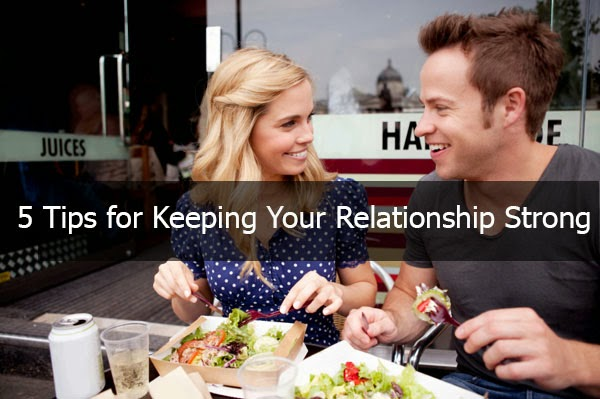5 Tips for Keeping Your New Relationship Strong